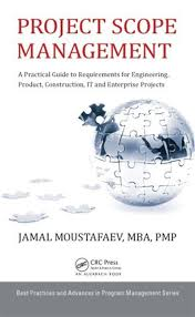 A Practical Guide to Requirements for Engineering, Product, Construction, IT and Enterprise Projects (Best Practices in Portfolio, Program, and Project Management) 1st Edition